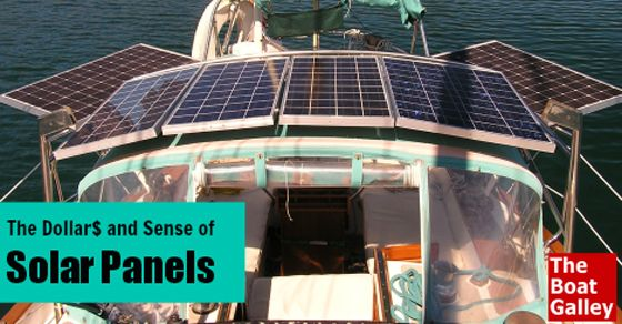 The Dollars Sense Of Solar Panels With Images Boat Galley Solar Panels Best Solar Panels