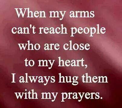 Hug them in my prayers