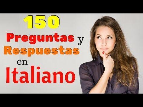 150 Preguntas y Respuestas Más Comunes en Italiano ...