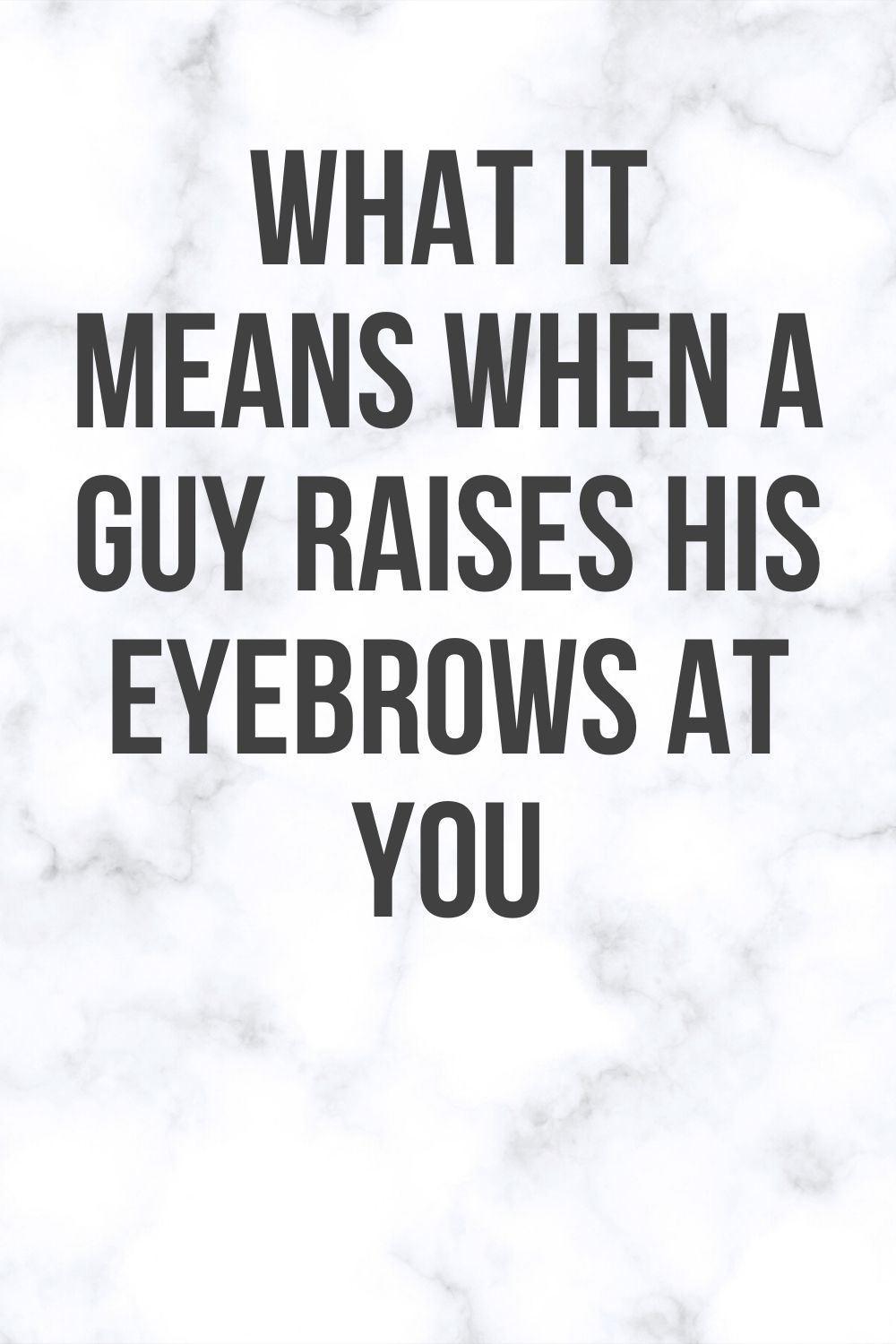 His when eyebrows at man you a raises 46 Male