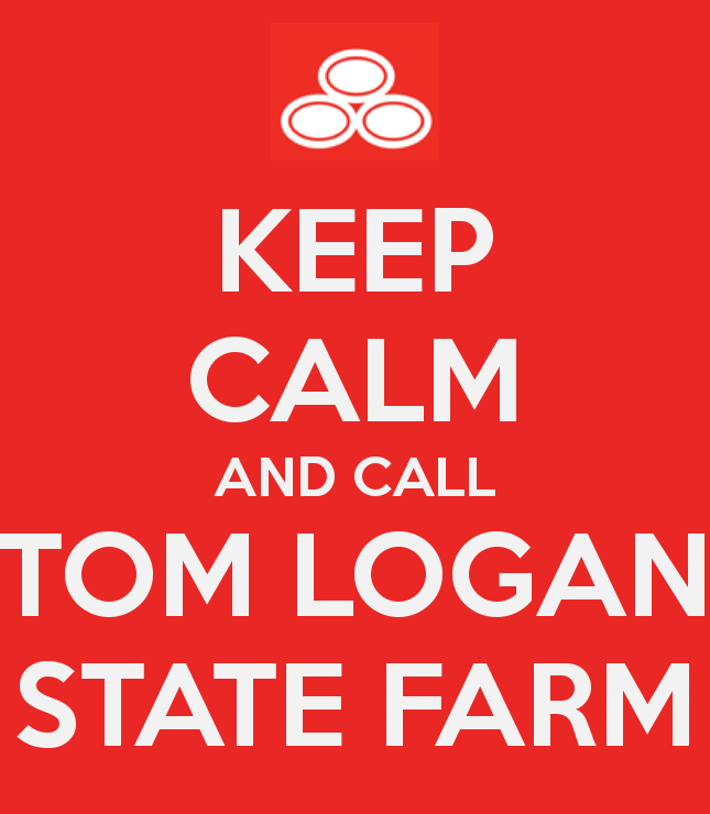 State Farm Auto Quote Impressive Keep Calm And Call Tom Logan State Farm 805 4840418  Products I