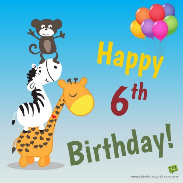 Happy Birthday Kid Birthday Wishes For School Aged Children Birthday Wishes For Kids Happy 6th Birthday Happy Mothers Day Wishes