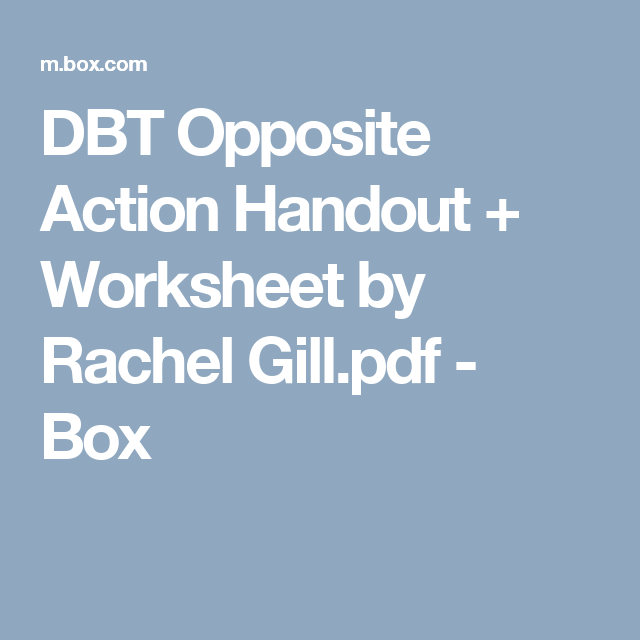 Dbt Opposite Action Handout Worksheet By Rachel Gill
