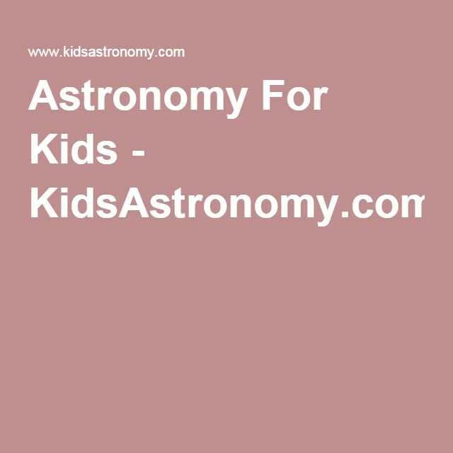 Astronomy For Kids - KidsAstronomy.com