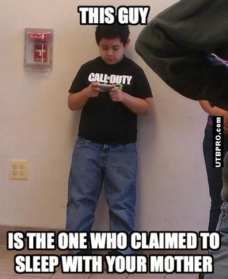 This Kid Slept With Your Mother Funny Call Of Duty Meme Humor Such ...