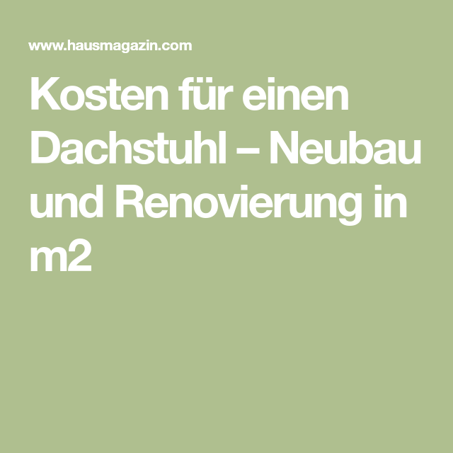 Kosten Fur Einen Dachstuhl Neubau Und Renovierung In M2 Haus In