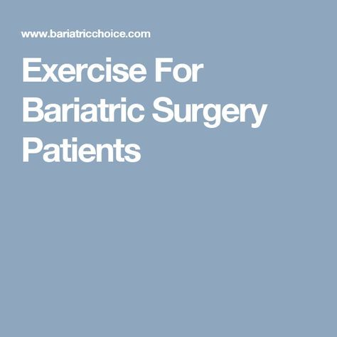 Exercise For Bariatric Surgery Patients