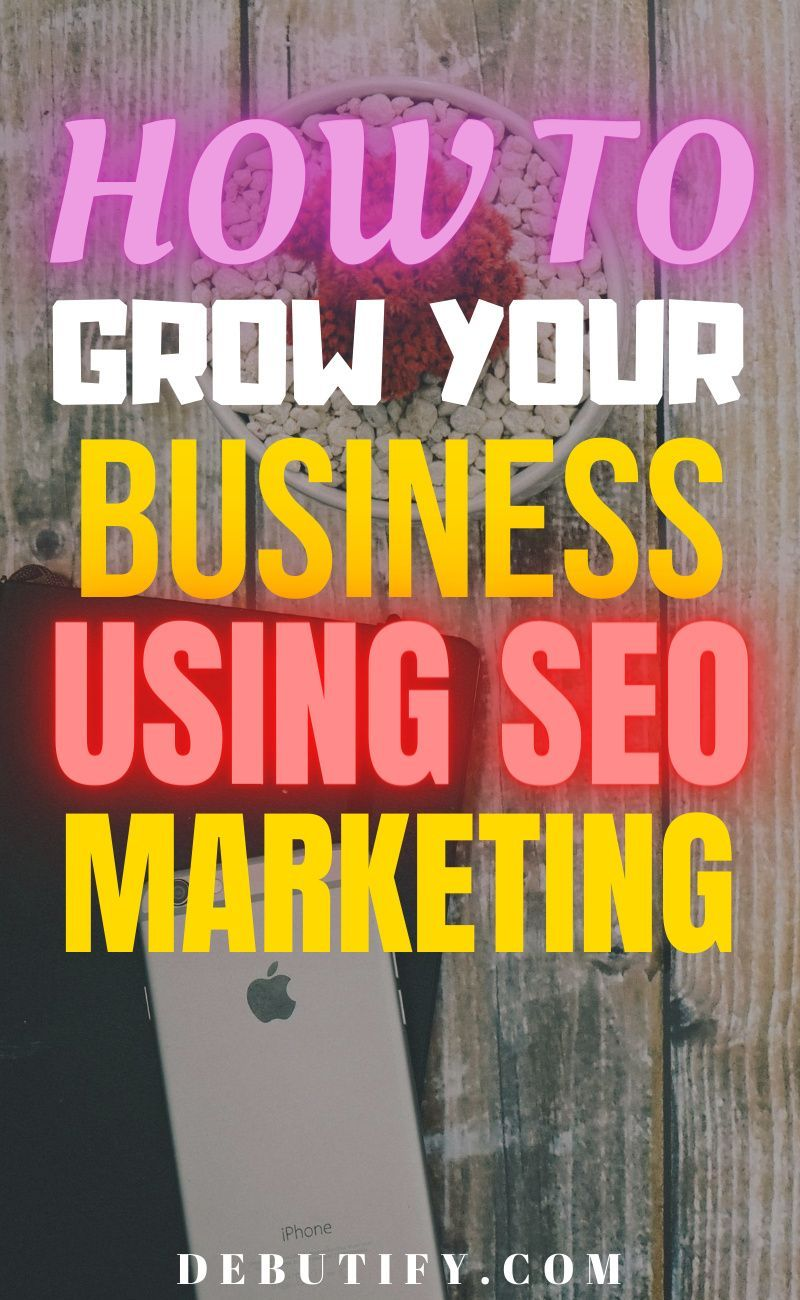 How to Grow Your Business Using SEO Marketing in 2020