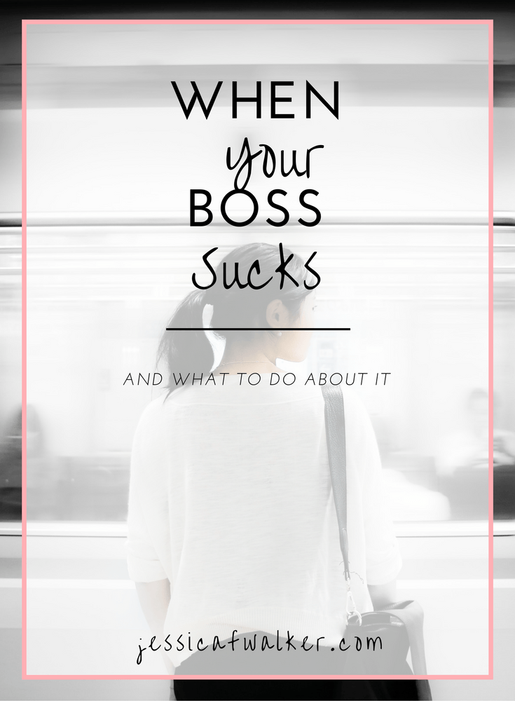 When Your Boss Sucks, and what to do about it | leadership skills |  quitting your job | supervisor | employment advice | career advice | career  coach ...