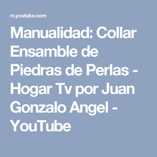 9864c7396568 Manualidad  Collar Ensamble de Piedras de Perlas - Hogar Tv por Juan  Gonzalo Angel - YouTube