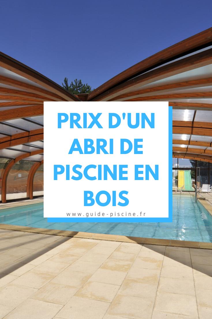 Prix d'un abri de piscine en bois | Abri piscine, Piscine bois et Abri