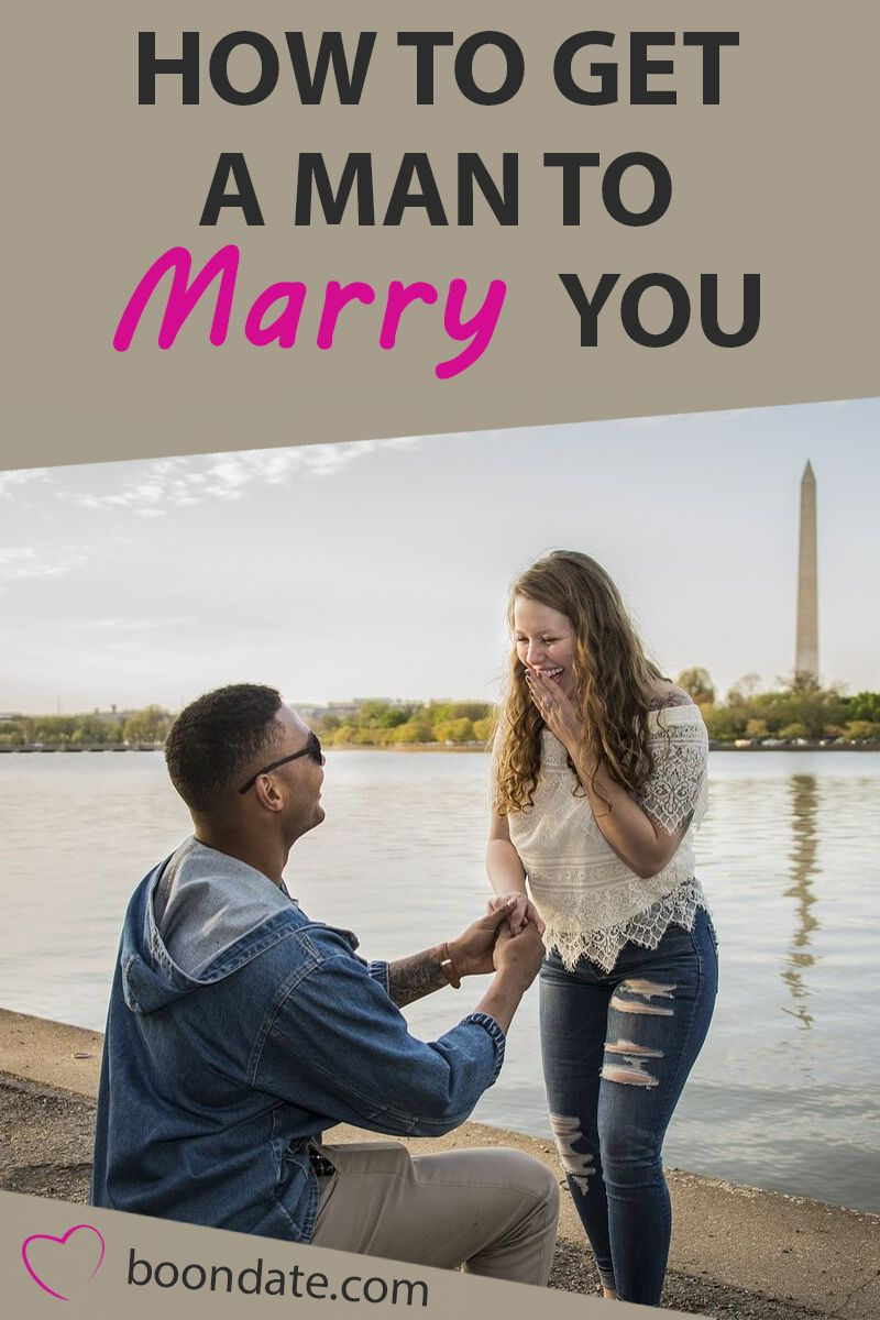 aa07eb4bc95f0b80c8c9b42b48e3d08a - How Do You Get Your Man To Marry You