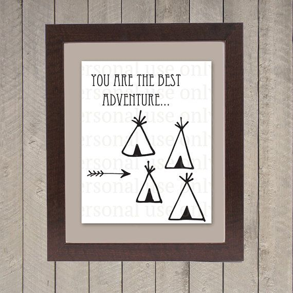 Teepee Children's Room Art You are the best adventure by WhitetailDesigns, $8.00. Cute nursery teepee native american art