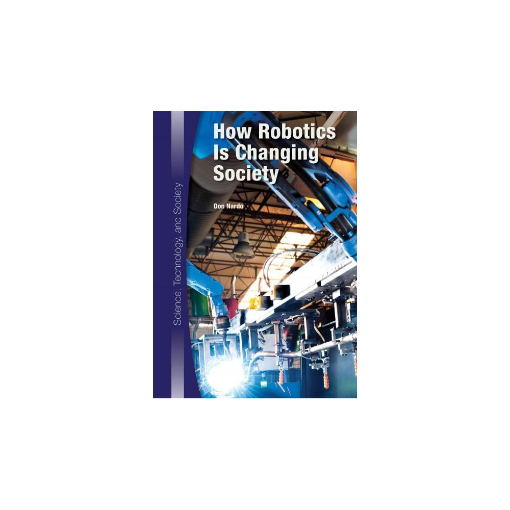 How Robotics Is Changing Society   Science  Technology  and Society     How Robotics Is Changing Society   Science  Technology  and Society    Hardcover    Products   Pinterest   Products
