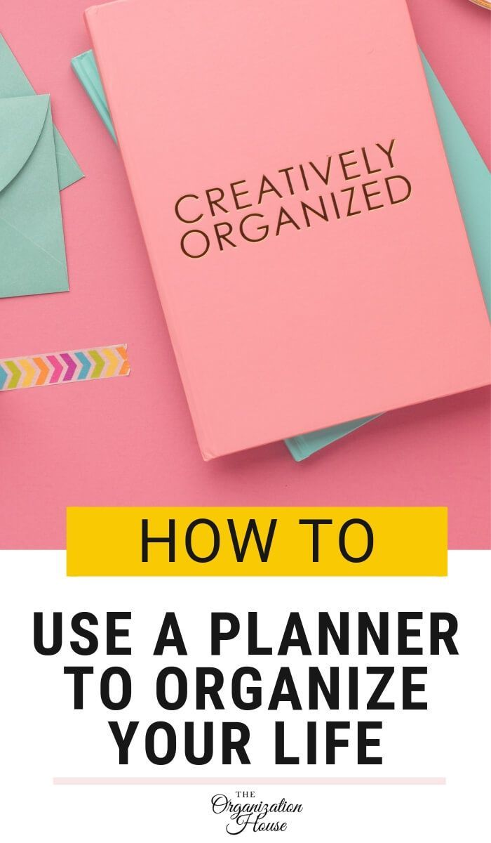 How to Use a Planner to Organize Your Life Types of