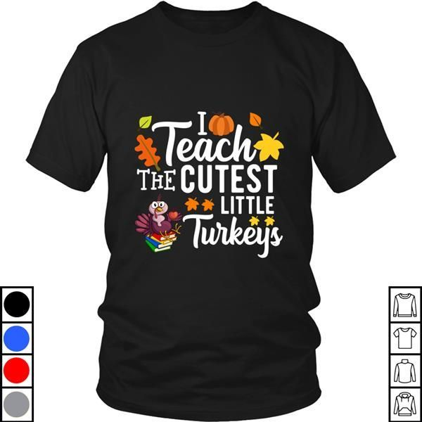 Teeecho Teacher Thanksgiving Gift I Teach The Cutest Little Turkeys T-Shirt, Sweatshirt, Hoodie for Men & Women #thanksgivinggiftsforteachers Teeecho Teacher Thanksgiving Gift I Teach The Cutest Little Turkeys T-Shirt, Sweatshirt, Hoodie for Men & Women #thanksgivinggiftsforteachers