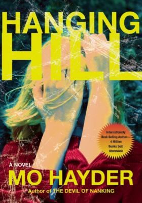Hayder, Mo.   Title: Hanging Hill  Atlantic Monthly Press, 2011.     Summary: After a popular Bath teen's murder, police detective Zoe Benedict looks beyond the usual motives to solve the crime; while her divorced sister, Sally, takes a housekeeping job for a wealthy entrepreneur who behaves in increasingly suspicious ways.  http://www.lincc.org/uhtbin/cgisirsi/x/LO/x/5?searchdata1=9780802120069