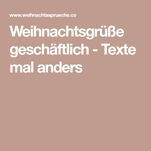 weihnachtsgr e gesch ftlich texte mal anders zitate. Black Bedroom Furniture Sets. Home Design Ideas