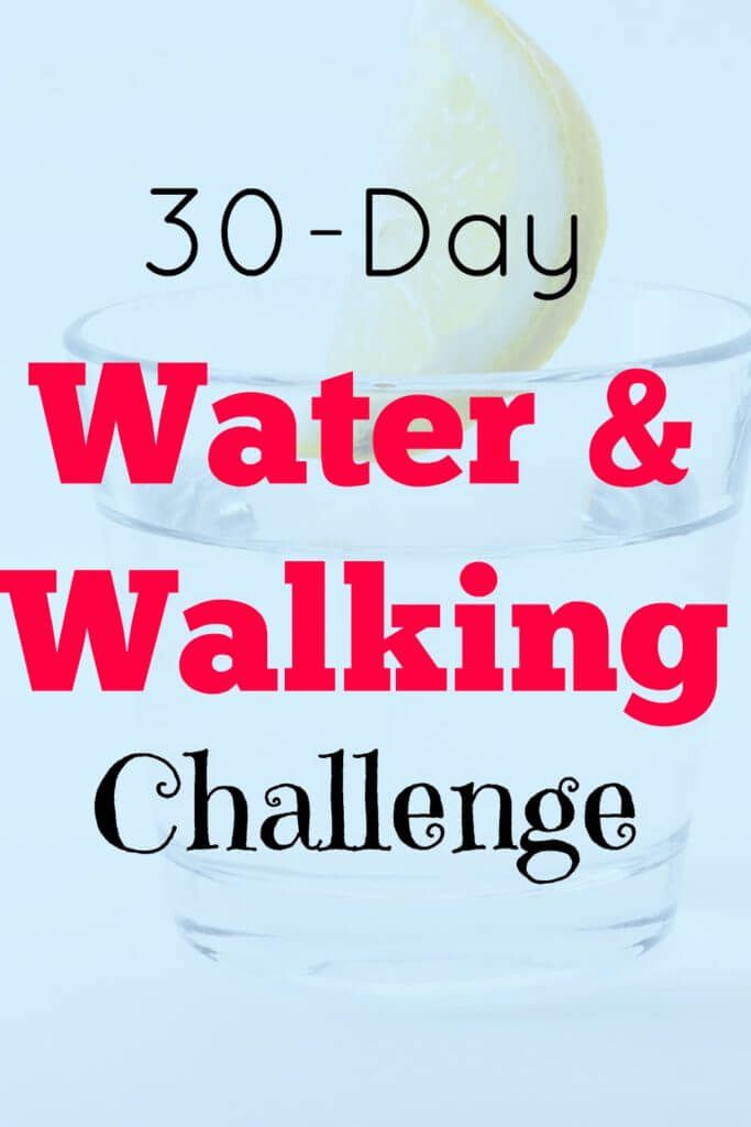 30 day water and walking challenge for health and fitness #healthyLiving