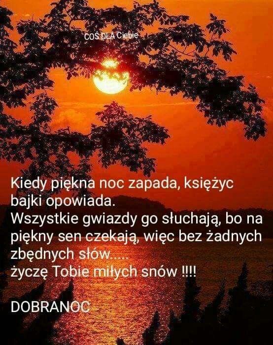 Pin By Lucja Ojrzanowska On Dobranoc Dobranoc Cytaty Inspirujace Cytaty
