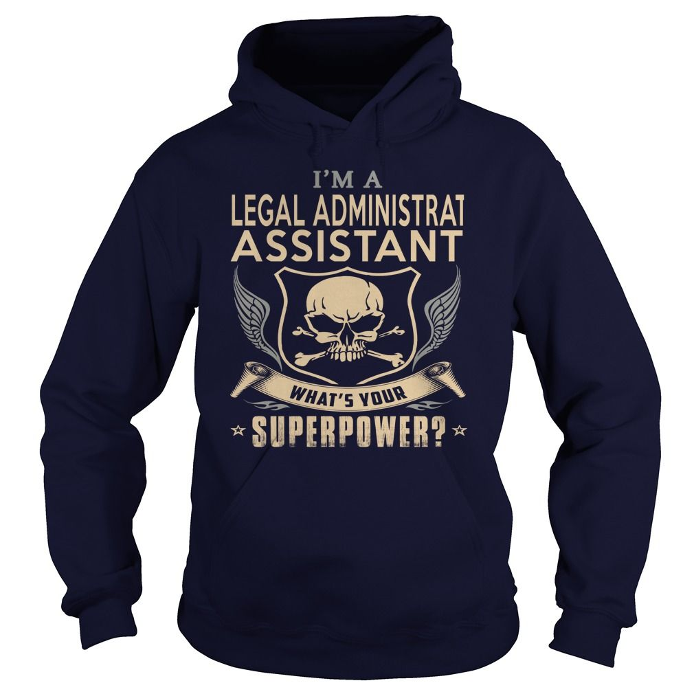 LEGAL ADMINISTRATIVE ASSISTANT What's Your Superpower T-Shirts, Hoodies. BUY IT…