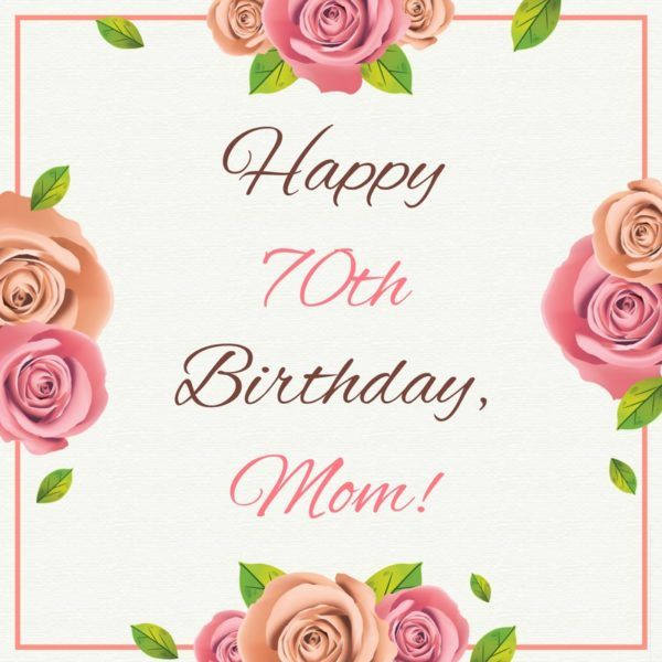 Happy 70th Birthday Mom Wishes For Aunt Messages Mum