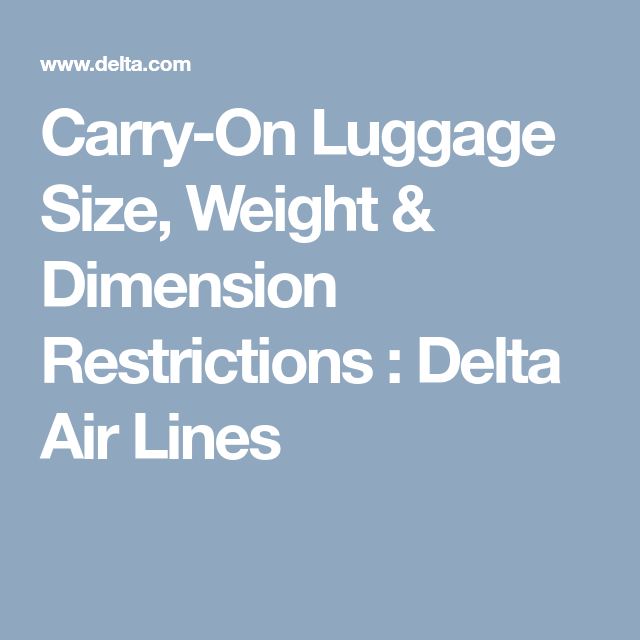 Carry On Luggage Size Weight Dimension Restrictions Delta Air Lines