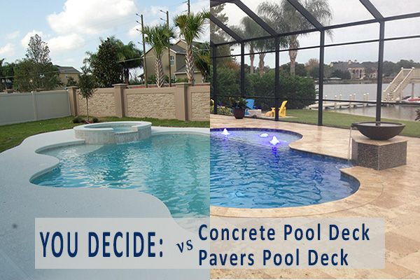 You Decide Concrete Pool Deck Vs Paver Pool Deck Concrete Pool Pool Deck Pool Pavers