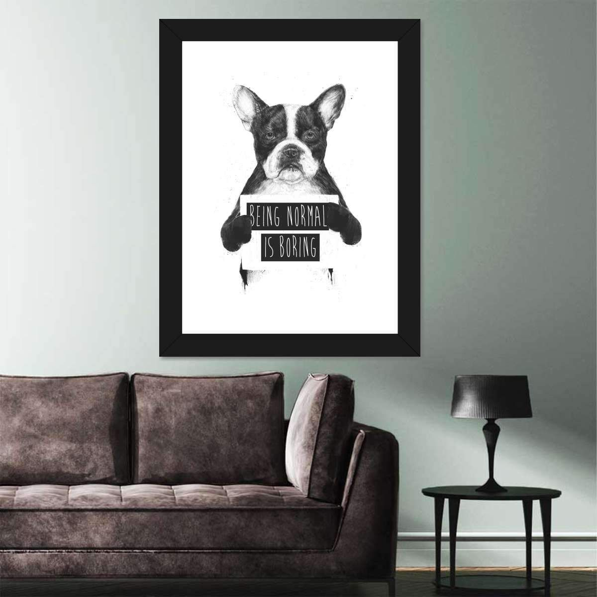 Being Normal Is Boring is here to make your home a lot friendlier! Bring the sweetness of your favorite pet and perfect companion into your home and express your love for these lovely creatures. Woof-woof!