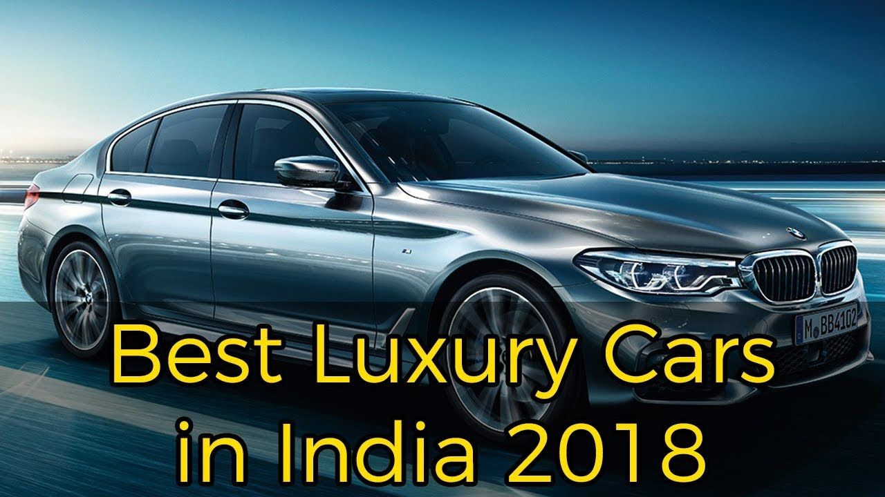 Best Luxury Cars In India 2018 Motor5peed Pinterest Luxury