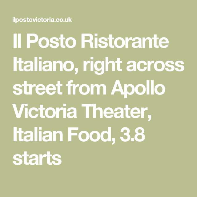 Il Posto Ristorante Italiano, right across street from Apollo Victoria Theater, Italian Food, 3.8 starts