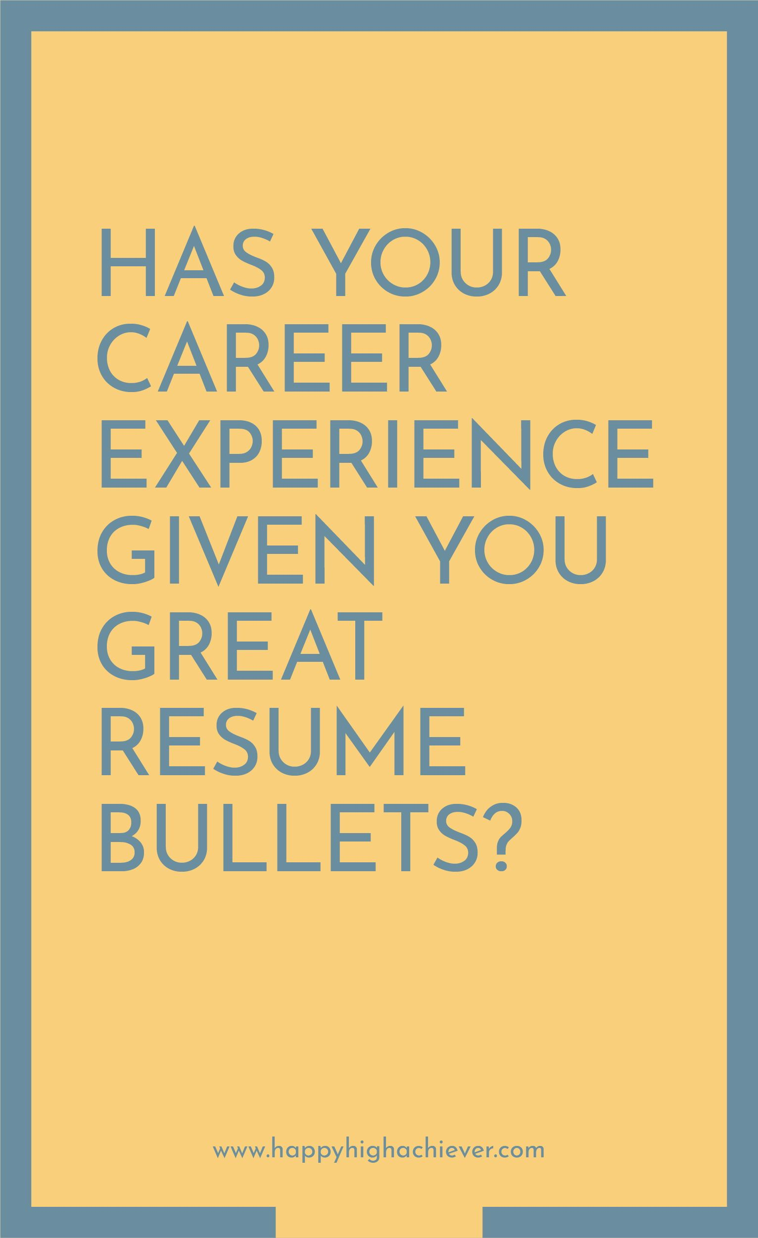 Has your career experience given you great resume bullets