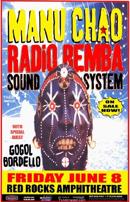 Concert poster for Manu Chao, Radio Remba and Sound System at Red Rocks in Denver , CO. 11x17 on card stock.