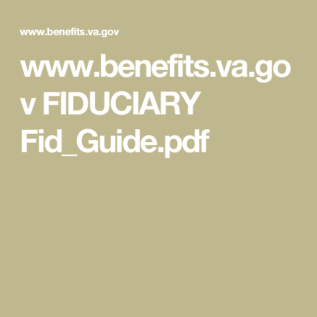 www.benefits.va.gov FIDUCIARY Fid_Guide.pdf