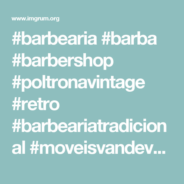 #barbearia #barba #barbershop #poltronavintage #retro #barbeariatradicional #moveisvandevelde #salao - moveisvdv