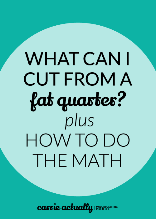 What can I cut from a fat quarter plus how to do the math | Fat ...