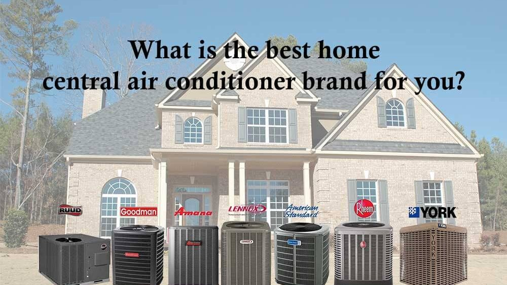 What Is The Best Home Central Air Conditioner Unit 1st