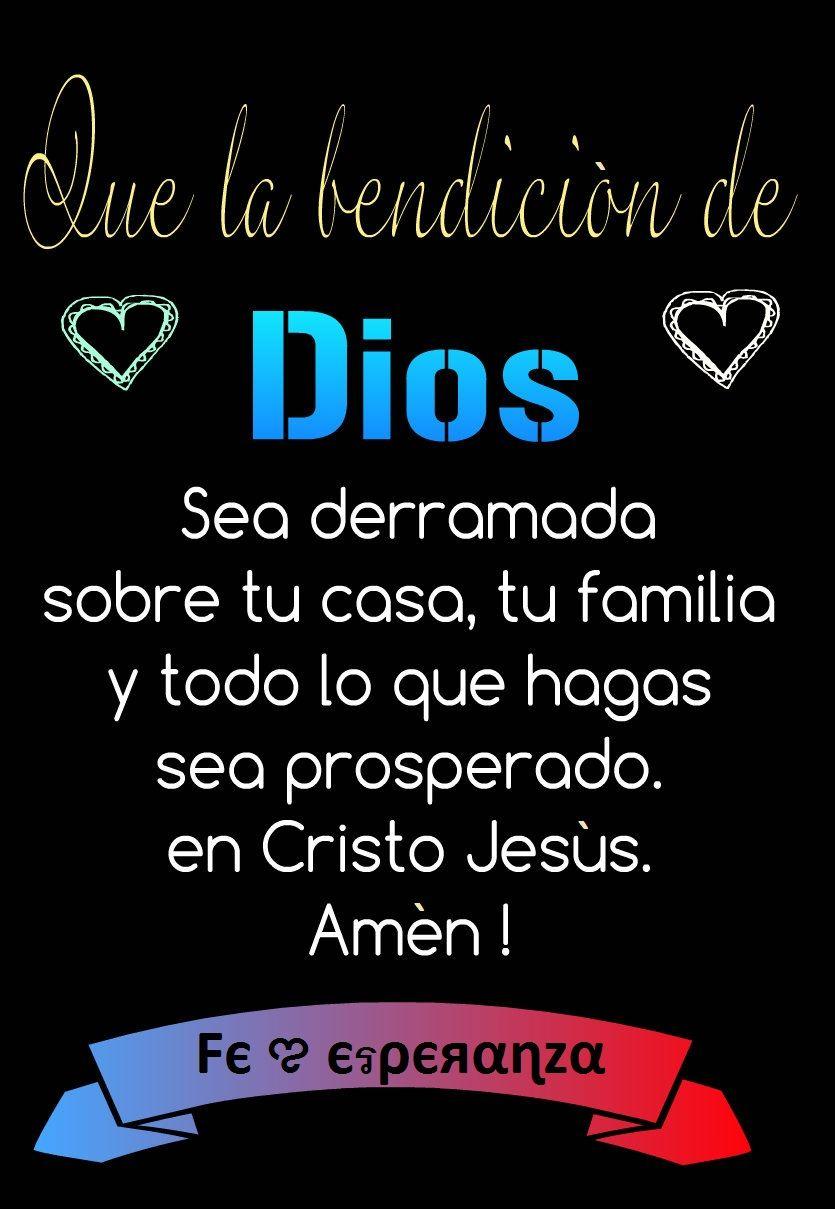 Que La Bendición De Dios Sea Derramada Sobre Tu Casa Tu Familia Y Todo Lo Que Hagas Sea Prosperado En Cristo Jes Bendiciones De Dios Bendiciones Para Ti Dios