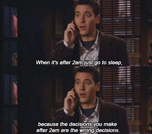 himym - nothing good happens after 2am