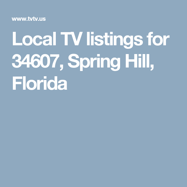 Local Tv Listings For 34607 Spring Hill Florida List Tv Glens Falls