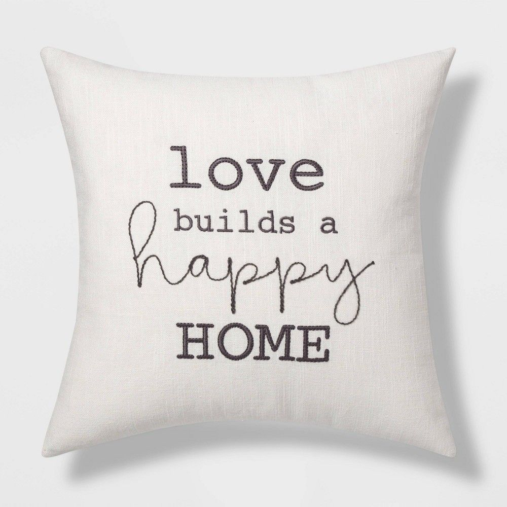 "Square ""Love Builds a Happy Home"" Embroidered Pillow Cream/Gray - Threshold"