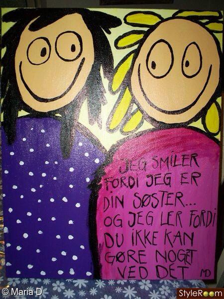 citat søster Søstre.. | Citater/ordsprog .. | Positivity, Lady madonna og Humor citat søster