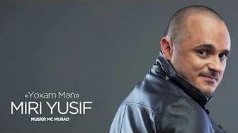 Miri Yusif Yoxam Men Youtube