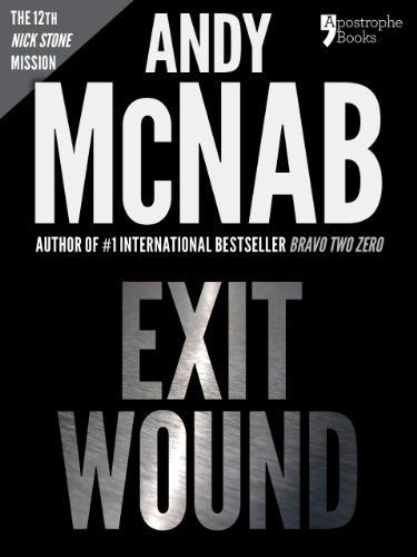 Exit Wound Nick Stone Book 12 Andy McNabs bestselling series of Nick Stone thrillers  now available in the US with bonus material -- You can get additional details at the image link.