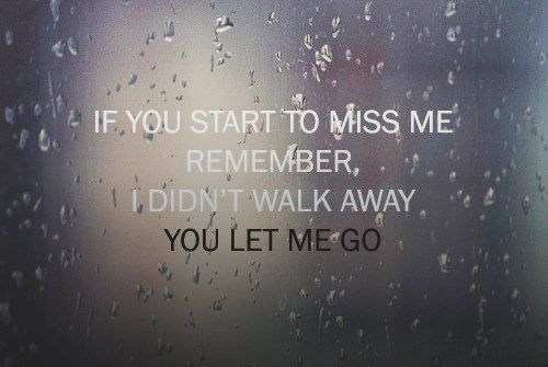 I Didnt Walk Away You Let Me Go Quote Words Pinterest