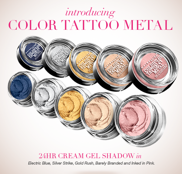 Shimmer And Shine In 5 New Color Tattoo Metal Shades Maybelline Eyeshadow Gel Eyeshadow Maybelline Color Tattoo