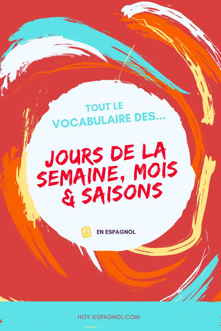 Le Vocabulaire Des Jours Mois Et Des Saisons Hoy Espagnol Espagnol Apprendre Espagnol Mois En Espagnol