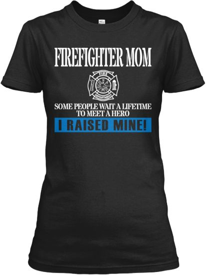 FIREFIGHTER MOM- this is awesome!