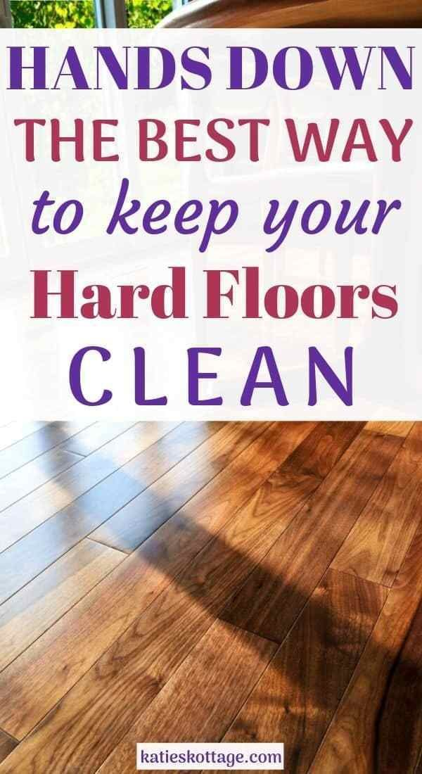 The Best Way To Keep Your Hard Floors Clean Floor Cleaner Cleaning Tile Floors Cleaning Wood Floors