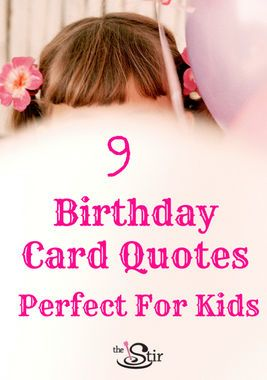 9 Sweet Silly Birthday Quotes For Your Kid S Card Birthday Card Messages Birthday Card Sayings Verses For Cards